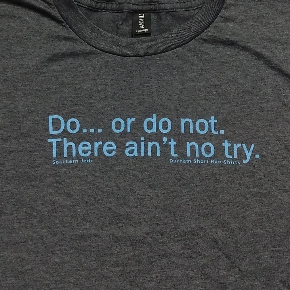 There Ain't No Try T-Shirt